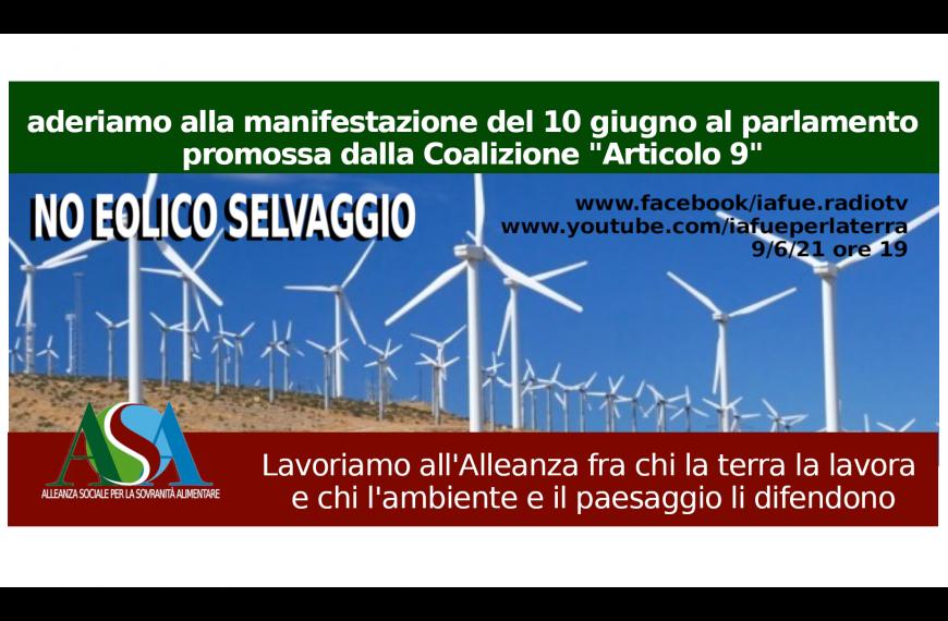 No a fotovoltaico ed eolico selvaggi! Manifestazione in piazza Montecitorio il 10 giugno. L'Alleanza ci sarà.